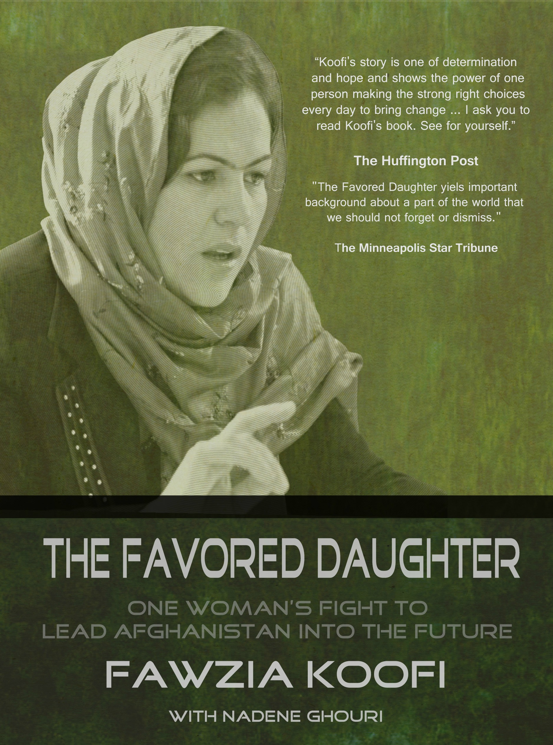 favored daughter Fawzia koofi (persian: فوزیه کوفی  ) (born in 1975) is an afghan politician and  women's rights  fawzia koofi's memoir, the favored daughter: one woman's  fight to lead afghanistan into the future, is an autobiographical memoir written  by.